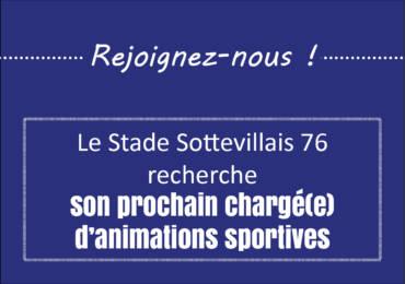 Le Stade Sottevillais76 recrute un(e) chargé(e) d'animations sportives